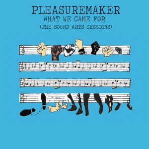 Pleasuremaker - What We Came For (The Sound Art Sessions) - EP [Afrolicious Music]