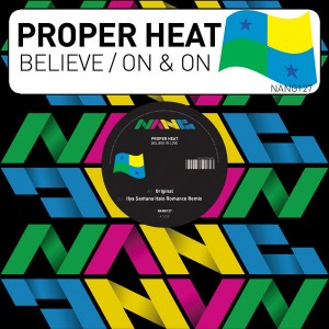 Proper Heat - Believe - On & On [Nang]