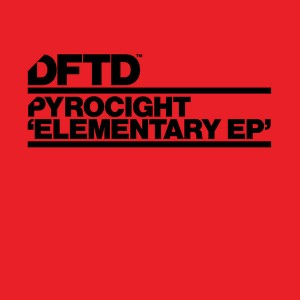 Pyrocight - Elementary EP [DFTD]
