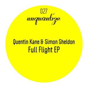 Quentin Kane and Simon Sheldon - Full Flight EP [unquantize]