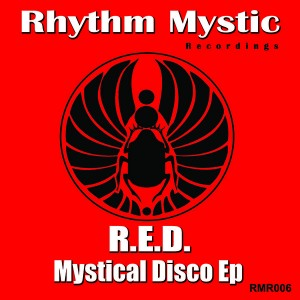 R.E.D. - Mystical Disco EP [Rhythm Mystic Recordings]