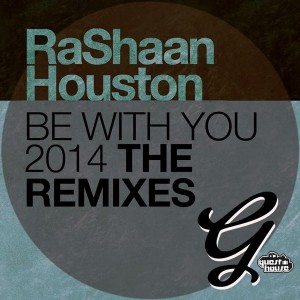 RaShaan Houston - Be With You 2014 (The Remixes) [Guesthouse]