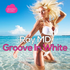 Ray MD - Groove in White [Heavenly Bodies Records]