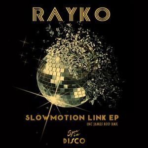 Rayko - Slow Motion [Spa In Disco]