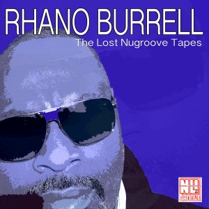 Rhano Burrell - The Lost Nugroove Tapes [NUGROOVE2]