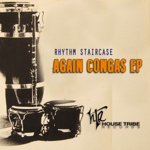 Rhythm Staircase - Again Congas [House Tribe Records]