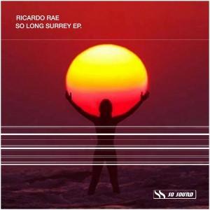 Ricardo Rae - So Long Surrey [So Sound Recordings]