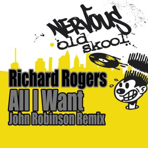 Richard Rogers - All I Want - John Robinson Remix [Nervous Old Skool]