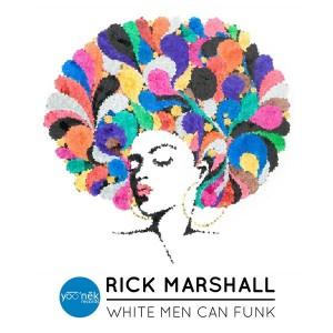 Rick Marshall - White Men Can Funk [Yoo'nek Records]