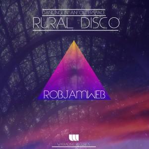 RobJamWeb - Dancing In An Outer Space (Rural Disco) [Waxadisc]