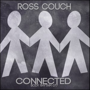 Ross Couch - Connected [Body Rhythm]