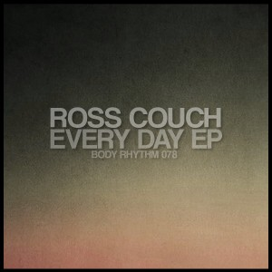 Ross Couch - Every Day EP [Body Rhythm]