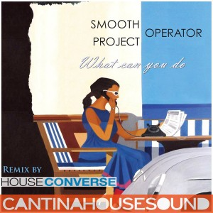 S.O.P. - What Can You Do (Houseconverse Remixes) [Cantina House Sound]