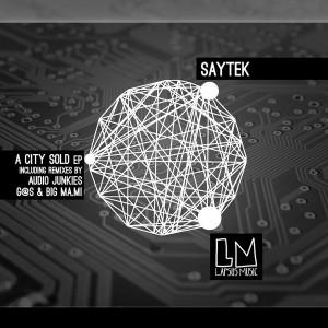 Saytek - A City Sold EP [Lapsus Music]