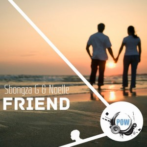 Sbonza G feat.Noelle - Friend [Pow Records]