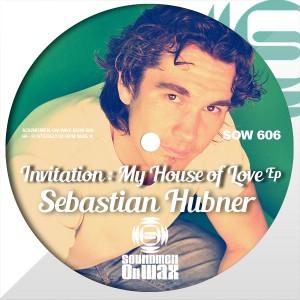 Sebastian Hubner - Invitation - My House Of Love [SOUNDMEN On WAX]