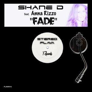 Shane D feat. Anna Rizzo - Fade [Stereo Flava Records]