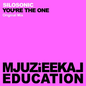 Silosonic - You're The One [Mjuzieekal Education Digital]