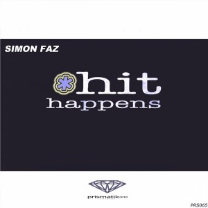 Simon Faz - Hit Happens [Prismatikone Records]