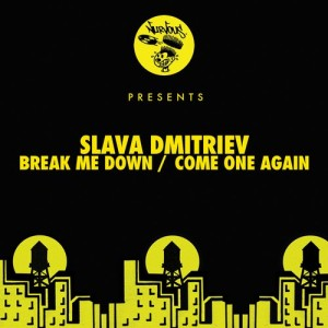 Slava Dmitriev - Break Me Down [Nurvous Records]