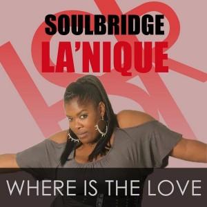 Soulbridge feat. La'Nique - Where Is The Love [HSR Records]