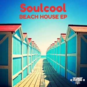 Soulcool - Beach House EP [DNH]
