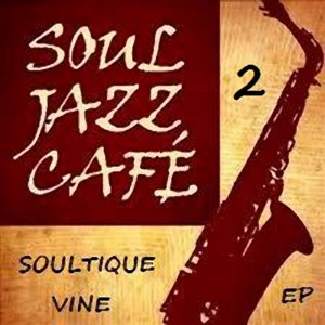Soultique Vine - Soul Jazz Café 2 [Golden Stone Entertainment]