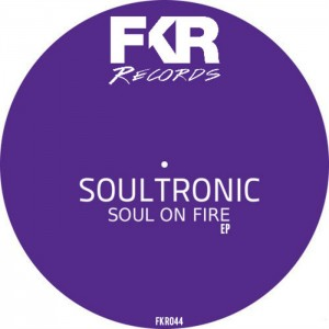 Soultronic - Soul On Fire EP [FKR]