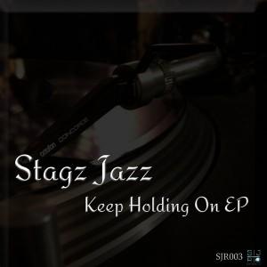 Stagz Jazz Feat. Harvey - Keep Holding On EP [Stagz Jazz Records]