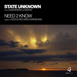 State Unknown feat.. Cassandra London - Need 2 Know [Guess Records]