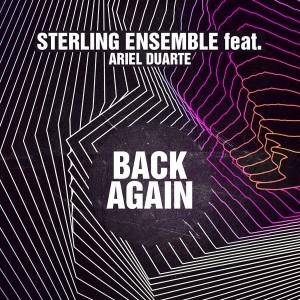 Sterling Ensemble feat. Ariel Duarte - Back Again [Sterling Blue Music]