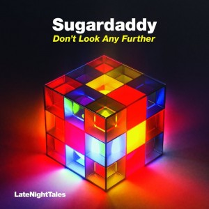 Sugardaddy feat. Ronica - Don't Look Any Further (Remixes) [Late Night Tales]