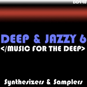 Synthesizers & Samplers - Deep & Jazzy 6 (Music For The Deep) [DanceDance.com]