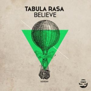 Tabula Rasa - Believe [Solguz Recordings]