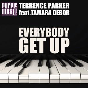 Terrence Parker feat.Tamara Debor - Everybody Get Up (incl.Dj Mo Reese Remix) [Purple Music]
