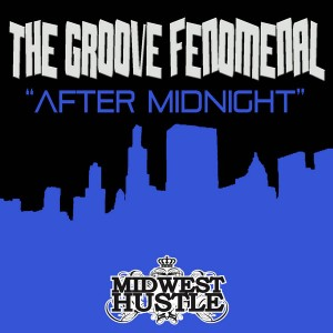 The Groove Fenomenal - After Midnight [Midwest Hustle]
