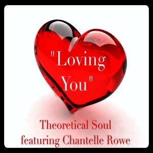 Theoretical Soul feat. Chantelle Rowe - Loving You [Theoretical Soul Recordings]