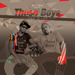 Those Boys - Back To Life [Do It Now Recordings]