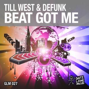 Till West & Defunk - Beat Got Me [Gute Laune Music]