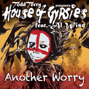 Todd Terry, House Of Gypsies - Another Worry [InHouse]