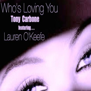 Tony Carbone feat. Lauren O'Keefe - Who's Loving You (Vocal) [Quark]