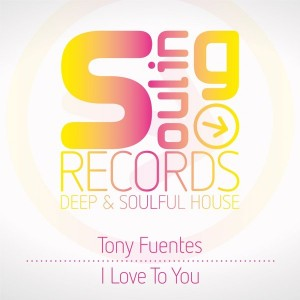 Tony Fuentes - I Love To You [Souling Records]