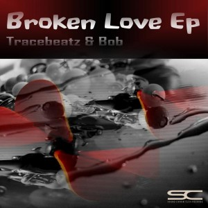 Tracebeatz & Bob - Broken Love EP [Sound Chronicles Recordz]