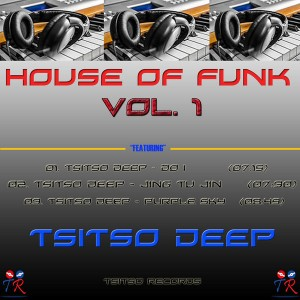Tsitso Deep - House Of Funk Vol.1 [Tsitso Records]
