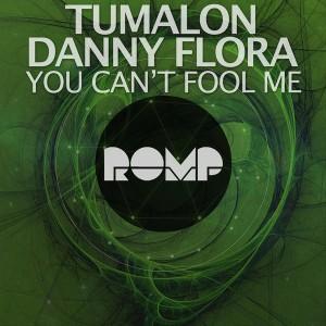 Tumalon & Danny Flora - You Can't Fool Me [ROMP]