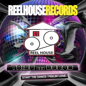 Twism & B3RAO - Start The Dance - Feelin' Love [Reelhouse]