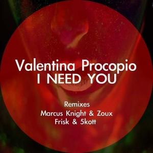 Valentina Procopio - I Need You [Marcus Knight Presents]