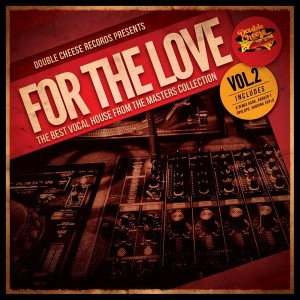 Various Artists - For The Love Vol.2 [Double Cheese Records]