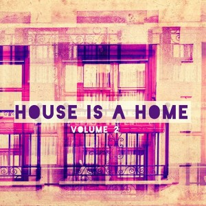 Various Artists - House Is A Home Vol 2 [Modern Revival]