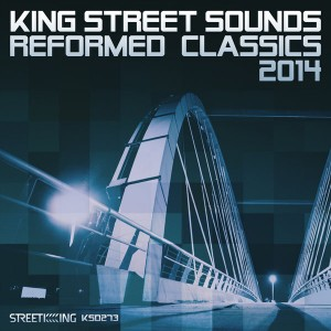 Various Artists - King Street Sounds Reformed Classics 2014 [Street King]
